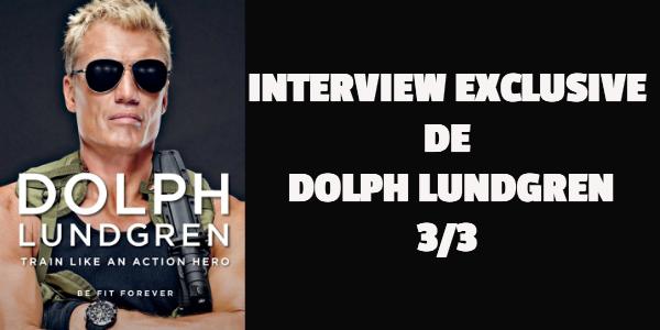Comment jouer devant la caméra – Interview de Dolph Lundgren (3/3)