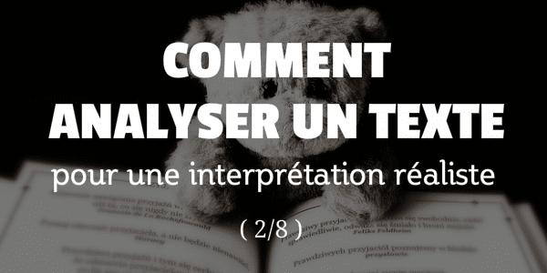 Comment Analyser Un Texte Pour Une Interprétation Réaliste – 2/8
