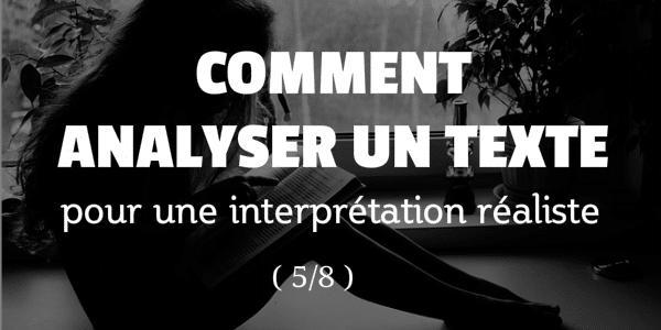 Comment Analyser Un Texte Pour Une Interprétation Réaliste – 5/8