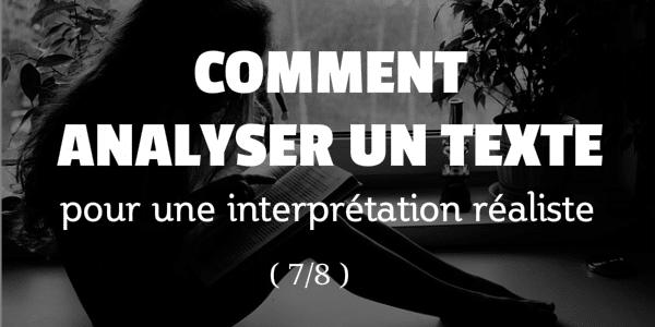 Comment Analyser Un Texte Pour Une Interprétation Réaliste – 7/8