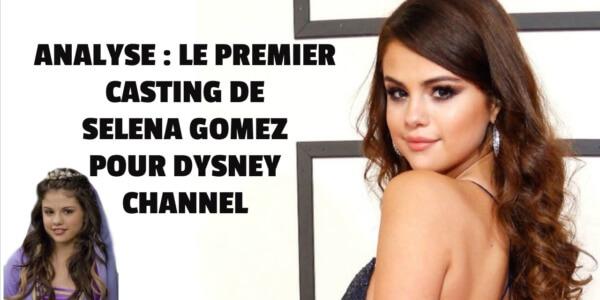 Vidéo : analyse du premier casting de Selena Gomez